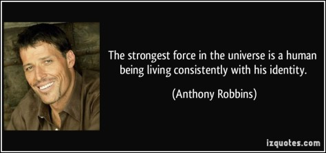 quote-the-strongest-force-in-the-universe-is-a-human-being-living-consistently-with-his-identity-anthony-robbins-292022